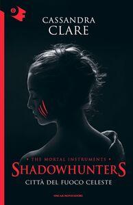 Libro Città del fuoco celeste. Shadowhunters. Vol. 6 Cassandra Clare