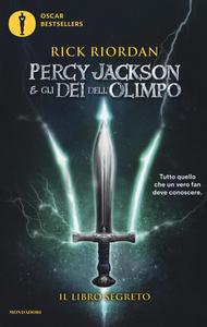 Libro Il libro segreto. Percy Jackson e gli dei dell'Olimpo Rick Riordan