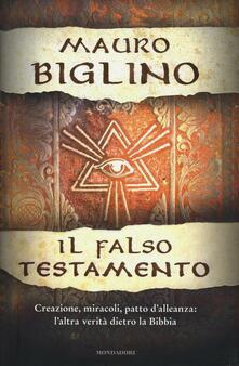 Promoartpalermo.it Il falso testamento. Creazione, miracoli, patto d'allenza: l'altra verità dietro la Bibbia Image