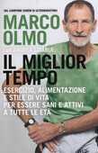 Libro Il miglior tempo. Esercizio, alimentazione e stile di vita per essere sani e attivi a tutte le età Marco Olmo Andrea Ligabue
