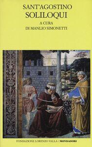 Foto Cover di Soliloqui. Testo latino a fronte, Libro di Agostino (sant'), edito da Mondadori