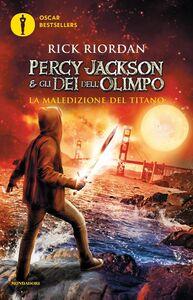 Foto Cover di La maledizione del titano. Percy Jackson e gli dei dell'Olimpo. Vol. 3, Libro di Rick Riordan, edito da Mondadori