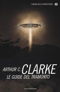 Foto Cover di Le guide del tramonto, Libro di Arthur C. Clarke, edito da Mondadori