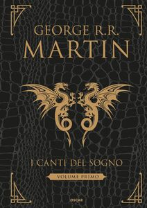 Libro I canti del sogno. Ediz. integrale. Vol. 1 George R. R. Martin