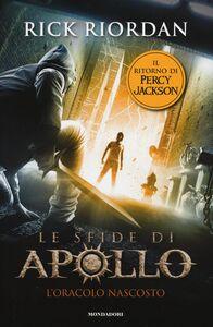 Libro L' oracolo nascosto. Le sfide di Apollo. Vol. 1 Rick Riordan