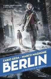 La battaglia di Gropius. Berlin. Vol. 3