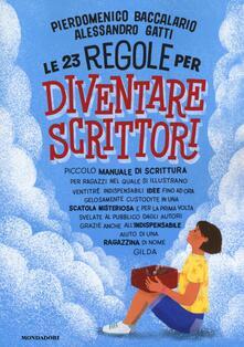 Le 23 regole per diventare scrittori - Pierdomenico Baccalario,Alessandro Gatti - copertina
