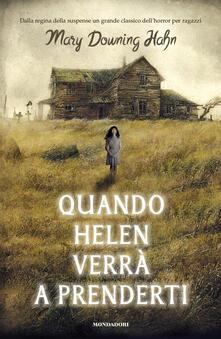 Quando Helen verràa prenderti - Mary Downing Hahn - copertina