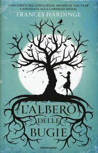 Foto Cover di L' albero delle bugie, Libro di Frances Hardinge, edito da Mondadori