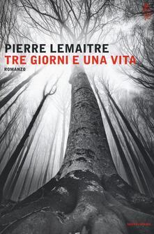 Tre giorni e una vita - Pierre Lemaitre - copertina