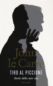 Tiro al piccione. Storie della mia vita - John Le Carré - copertina