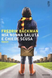Mia nonna saluta e chiede scusa - Fredrik Backman - copertina
