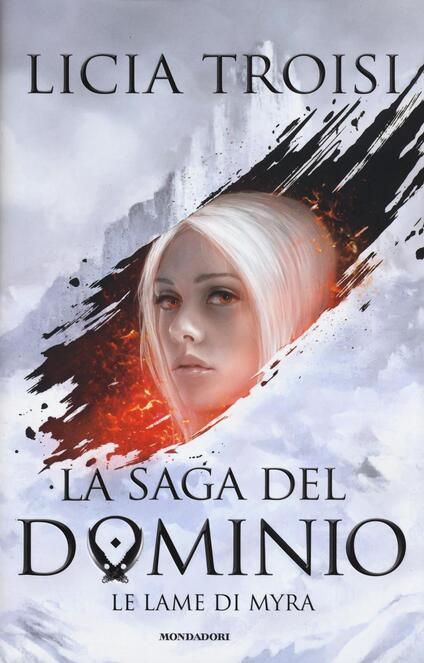 Le lame di Myra. La saga del Dominio. Vol. 1 - Licia Troisi - copertina