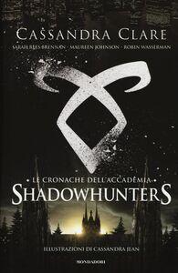Libro Le cronache dell'Accademia Shadowhunters Cassandra Clare