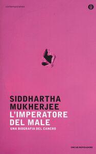 Libro L' imperatore del male. Una biografia del cancro Siddhartha Mukherjee