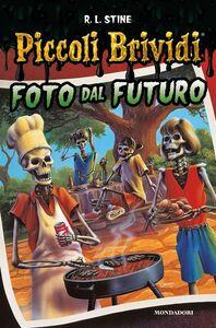 Libro Foto dal futuro Robert L. Stine