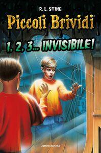 Foto Cover di 1,2,3... invisibile!, Libro di Robert L. Stine, edito da Mondadori