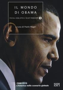 Libro Il mondo di Obama. 2008-2016. L'America nello scenario globale