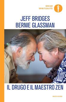 Il Drugo e il maestro zen - Jeff Bridges,Bernie Glassman - copertina