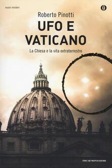 Ufo e Vaticano. La Chiesa e la vita extraterrestre - Roberto Pinotti - copertina