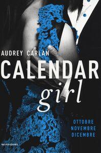 Libro Calendar girl. Ottobre, novembre, dicembre Audrey Carlan
