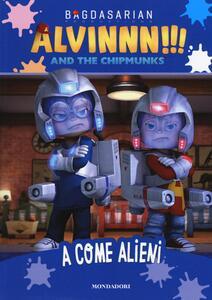 A come alieni. Alvinnn!!! and the Chipmunks