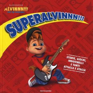 SuperAlvinnn!!!. Alvinnn!!! and the Chipmunks