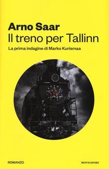 Il treno per Tallinn. La prima indagine di Marko Kurismaa.pdf