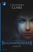Libro L' angelo. Shadowhunters. The infernal devices. Vol. 1 Cassandra Clare