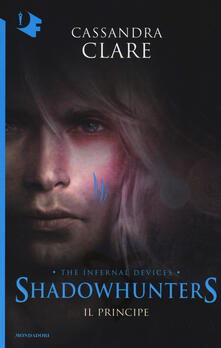 Il principe. Shadowhunters. The infernal devices. Vol. 2.pdf