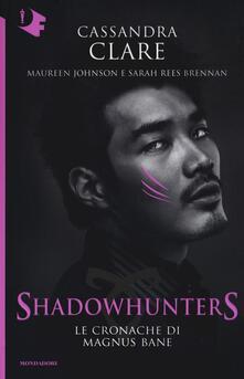 Le Cronache di Magnus Bane. Shadowhunters - Cassandra Clare,Maureen Johnson,Sarah Rees Brennan - copertina