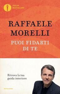 Libro Puoi fidarti di te Raffaele Morelli