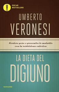 Foto Cover di La dieta del digiuno, Libro di Umberto Veronesi, edito da Mondadori