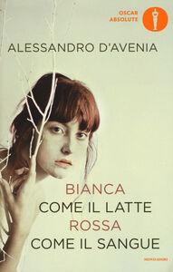 Libro Bianca come il latte, rossa come il sangue Alessandro D'Avenia