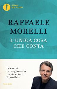 Libro L' unica cosa che conta Raffaele Morelli