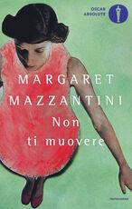 Libro Non ti muovere Margaret Mazzantini