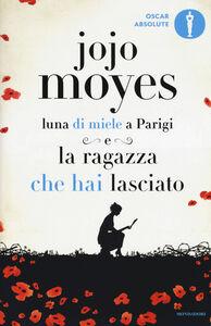 Libro La ragazza che hai lasciato-Luna di miele a Parigi Jojo Moyes
