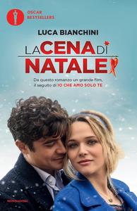 Libro La cena di Natale di «Io che amo solo te» Luca Bianchini