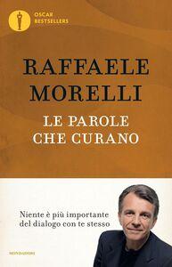 Libro Le parole che curano Raffaele Morelli