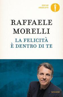 La felicità è dentro di te - Raffaele Morelli - copertina
