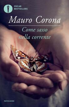 Come sasso nella corrente - Mauro Corona - copertina