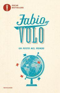 Foto Cover di Un posto nel mondo, Libro di Fabio Volo, edito da Mondadori