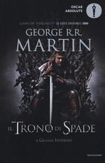 Il trono di spade. Libro primo delle Cronache del ghiaccio e del fuoco. Vol. 1: trono di spade-Il grande inverno, Il.