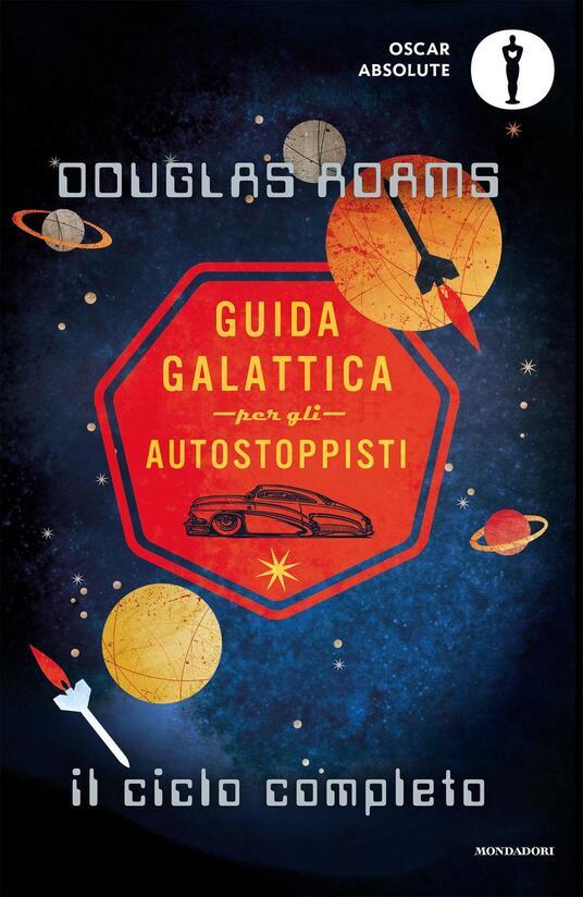 Guida galattica per gli autostoppisti. Il ciclo completo - Douglas Adams - copertina
