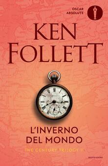 L' inverno del mondo. The century trilogy. Vol. 2 - Ken Follett - copertina