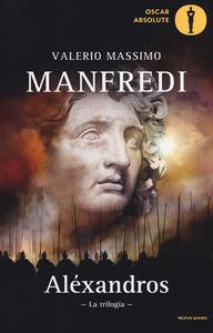 Foto Cover di Aléxandros. La trilogia, Libro di Valerio M. Manfredi, edito da Mondadori