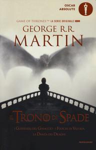 Libro Il trono di spade. Libro quinto delle Cronache del ghiaccio e del fuoco. Vol. 5: guerrieri del ghiaccio-I fuochi di Valyria-La danza dei draghi, i. George R. R. Martin