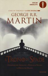 Il trono di spade. Libro quinto delle Cronache del ghiaccio e del fuoco. Vol. 5: I guerrieri del ghiaccio-I fuochi di Valyria-La danza dei draghi.