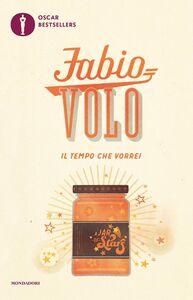 Foto Cover di Il tempo che vorrei, Libro di Fabio Volo, edito da Mondadori