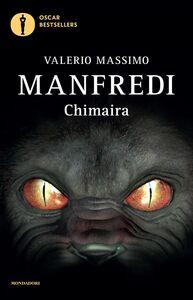 Foto Cover di Chimaira, Libro di Valerio M. Manfredi, edito da Mondadori